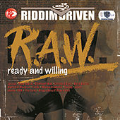 Riddim Driven: (R.A.W.) Ready And Willing by Various Artists