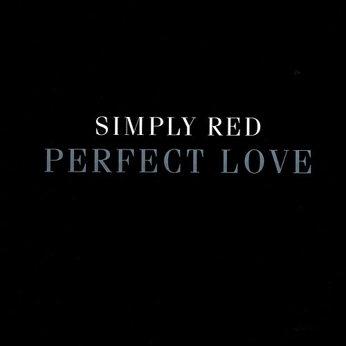 Perfect Love by Simply Red
