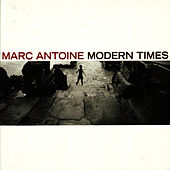 Modern Times by Marc Antoine