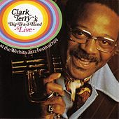 Live At The Wichita Jazz Festival 1974 by Clark Terry