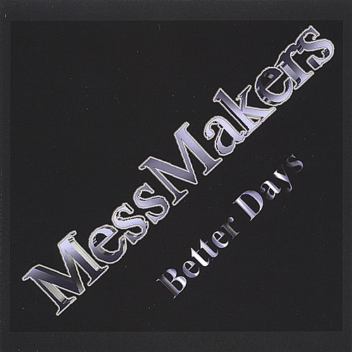 Better Days by MessMakers