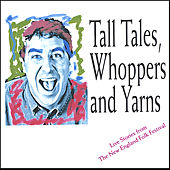 Tall Tales, Whoppers and - live at the New England Folk Festival by Mark Binder
