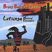 Bring Babylon Down by Lutsinga Musical Ensemble