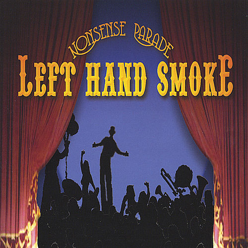Nonsense Parade by Left Hand Smoke