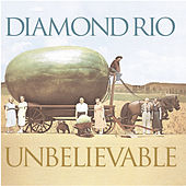 Unbelievable by Diamond Rio