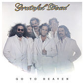 Go To Heaven by Grateful Dead