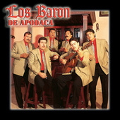 Canciones De Pegue by Los Baron De Apodaca