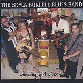 Working Girl Blues by Skyla Burrell Blues Band