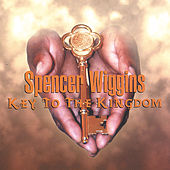 Key To The Kingdom by Spencer Wiggins