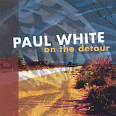 On the Detour by Paul White