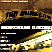 Slaughter Music presents...The Dungeon Underground Classics, chapter 1 by Various Artists