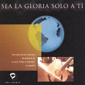 Sea La Gloria Solo A Ti by Sovereign Grace Music