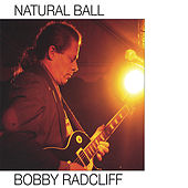 Natural Ball by Bobby Radcliff