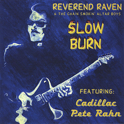 Slow Burn by Reverend Raven
