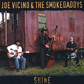 Shine by Joe Vicino & The SmokeDaddys