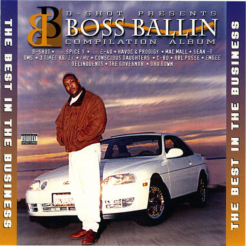 D-Shot Presents Boss Ballin' -- Best in the Business by Various Artists