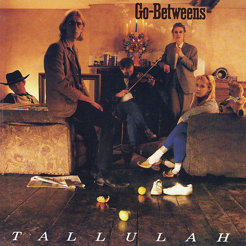Tallulah by The Go-Betweens