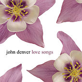 Love Songs by John Denver