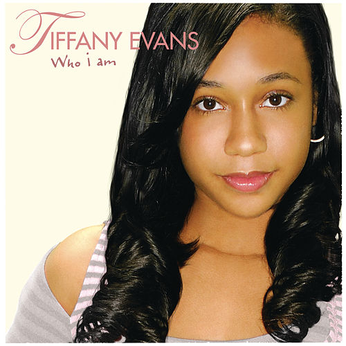 Who I Am by Tiffany Evans