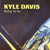 Waiting For You by Kyle  Davis