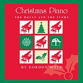 Christmas Piano: The Holly And The Ivory by Gordon Mote