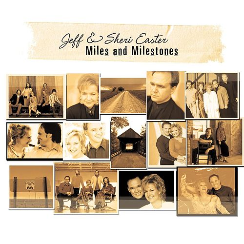 Miles And Milestones by Jeff and Sheri Easter