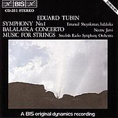 Symphony No. 1/Balalaika Concerto / Music For Strings by Eduard Tubin
