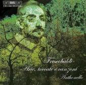 Arias, Toccatas And Canzoni by Girolamo Frescobaldi