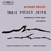 Symphony/Evocations/3 Jewish Poems by Ernest Bloch