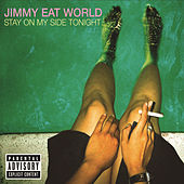 Stay On My Side Tonight by Jimmy Eat World