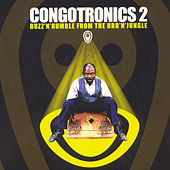 Congotronics 2: Buzz'n'rumble From The Urb'n'jungle by Various Artists