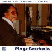 Sir Roland Hanna Quartet Plays Gershwin by Sir Roland Hanna