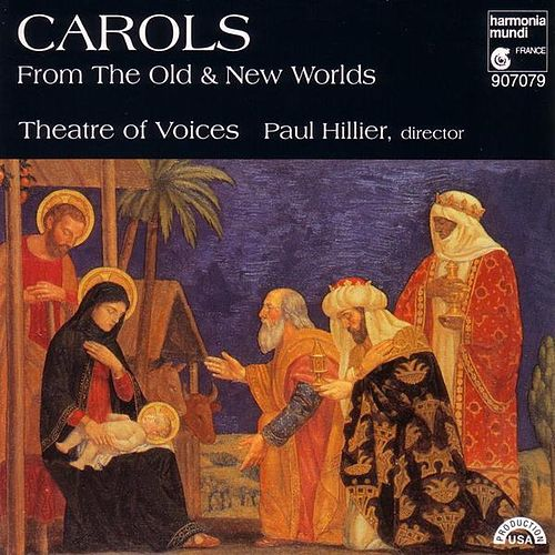 Carols From The Old and New Worlds by Theatre Of Voices