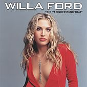 Did Ya' Understand That by Willa Ford