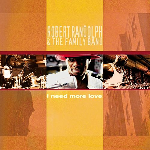 I Need More Love by Robert Randolph