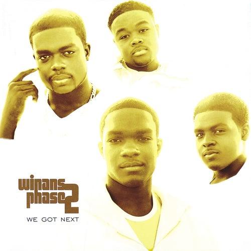 We Got Next by Winans Phase 2