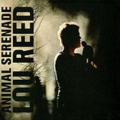 Animal Serenade by Lou Reed