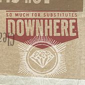 So Much For Substitutes by Downhere