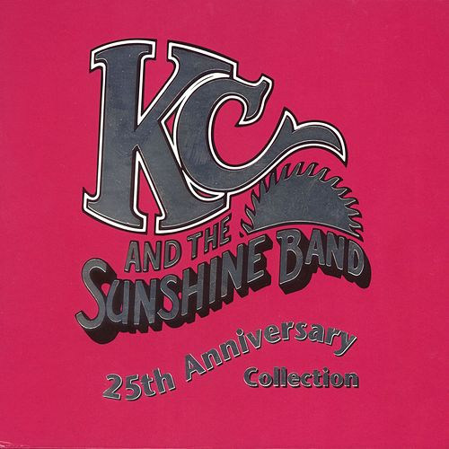 KC & The Sunshine Band: 25th Anniversary Collection by KC & the Sunshine Band