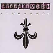It's No Good by Depeche Mode