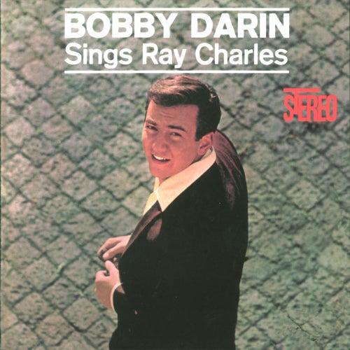 Bobby Darin Sings Ray Charles by Bobby Darin