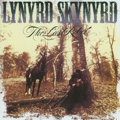 The Last Rebel by Lynyrd Skynyrd