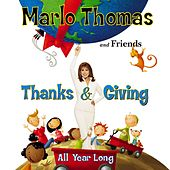Thanks And Giving All Year Long by Marlo Thomas