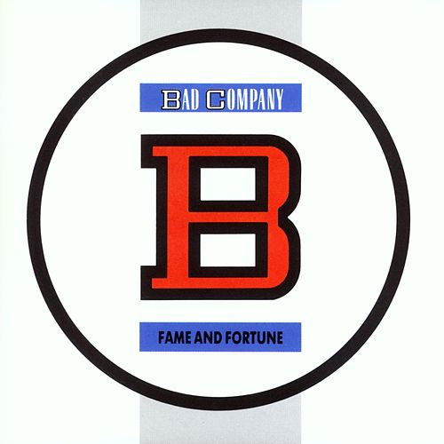 Fame And Fortune by Bad Company