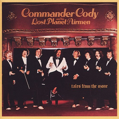 Tales From The Ozone by Commander Cody