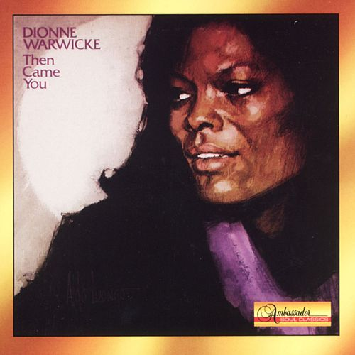 Then Came You by Dionne Warwick