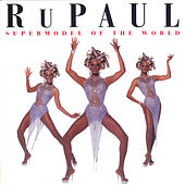 Supermodel To The World by RuPaul