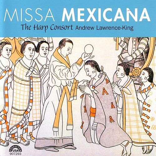 Missa Mexicana by The Harp Consort