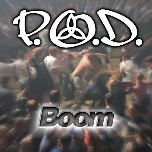 Boom by P.O.D.