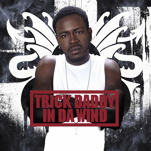 In Da Wind by Trick Daddy